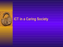 Preview of ICT in caring society