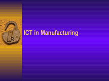 Preview of ICT in manufacturing