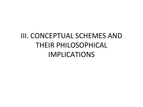 Preview of III. CONCEPTUAL SCHEMES and THEIR PHILOSOPHICAL INPUT