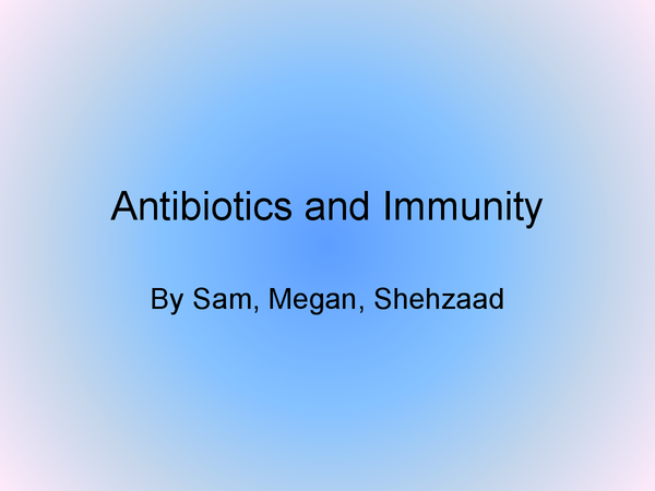 Preview of Immunity and Antibiotics