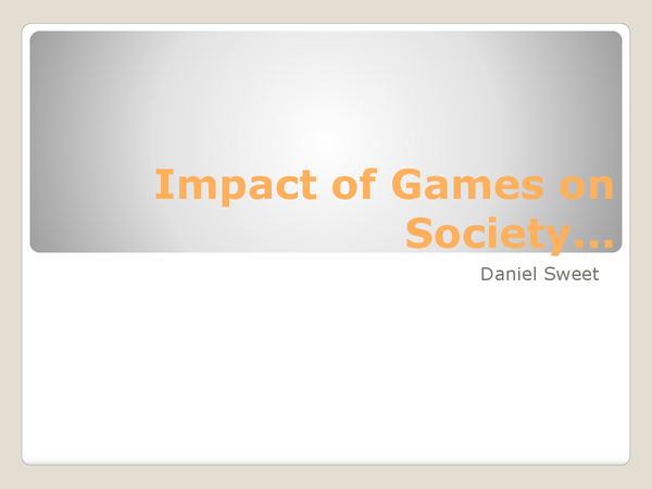 Preview of Impact Of Games On Society