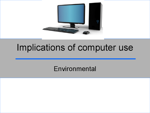 Preview of IMplacations of Computer USe (Powerpoint)