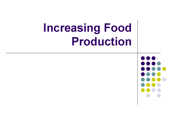 Preview of Improving Food Production : AS Biology (2008 OCR NEW course)