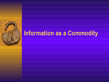 Preview of Information as a commodity