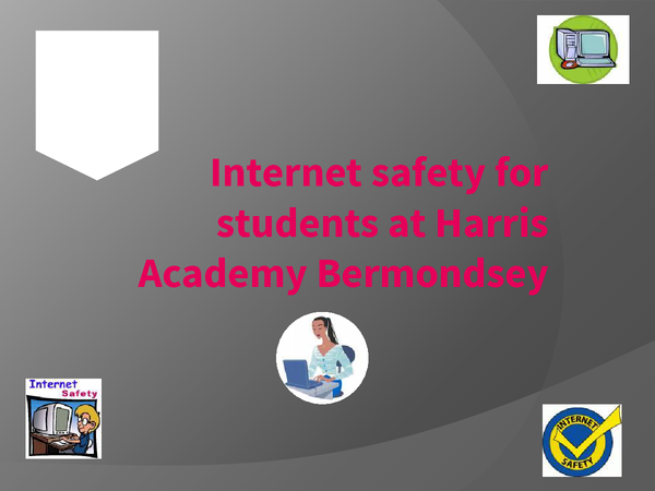 Preview of Internet Safety for Students at Harris Academy Bermondsey