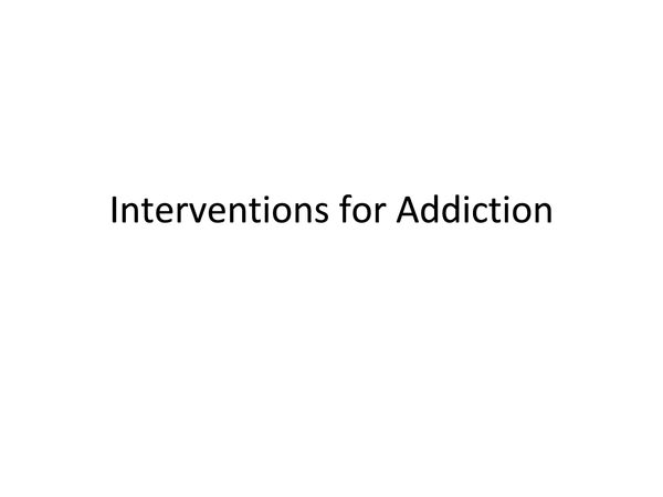 Preview of Interventions for Addiction - Powerpoint