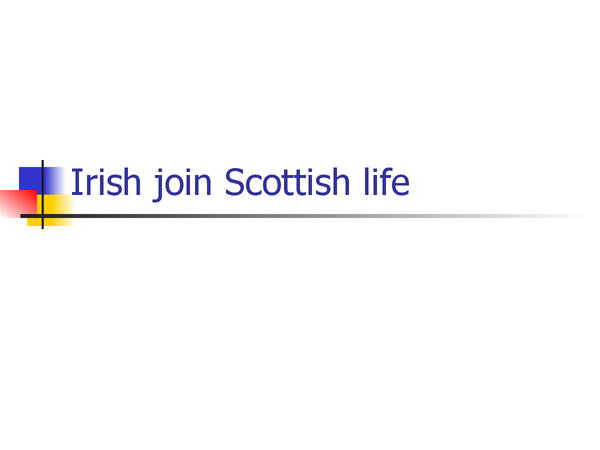 Preview of Irish immigrants and Scottish life