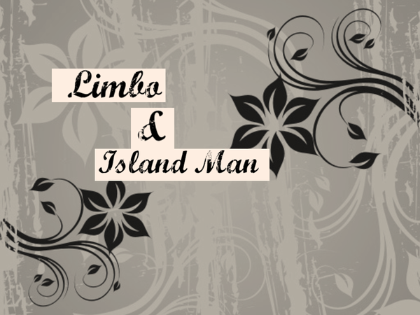 Preview of island man and limbo comparison