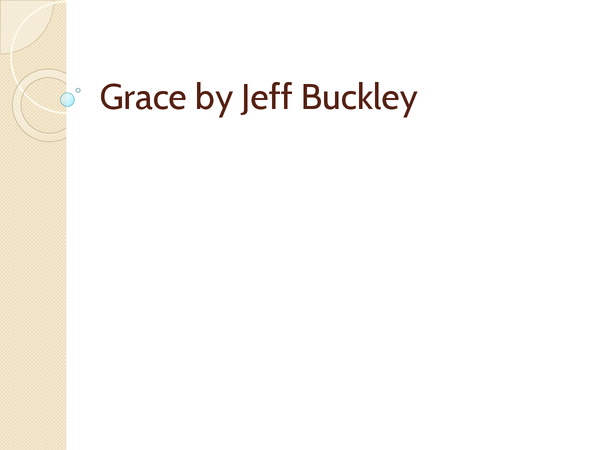 "Preview of Jeff Buckley ""Grace"" Powerpoint"