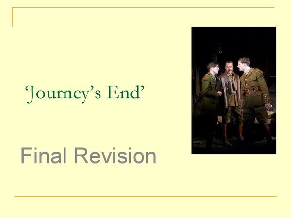 Preview of Journeys End Final Revision