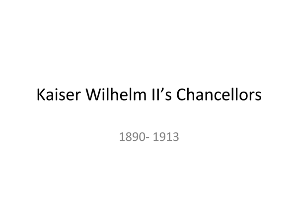 Preview of Kaiser Wilhelm II's Chancellors