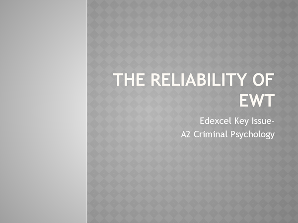 Preview of Key Issue: The Reliability of EWT (A2 EDEXCEL)