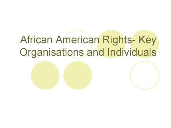 Preview of Key Organisations/Figures for African American Rights