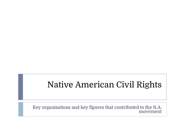 Preview of Key Organisations/Figures in the Native American C.R. Movement