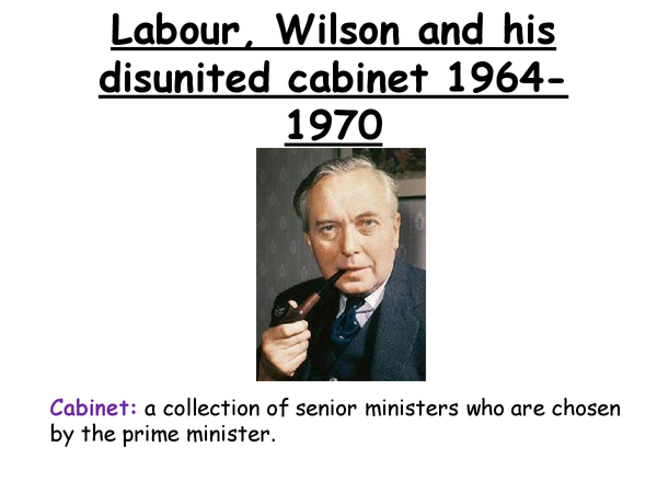 Preview of Labour Wilson and His Disunited Cabinet 1964 1970