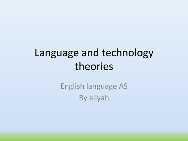 Preview of Language and Technology Theories