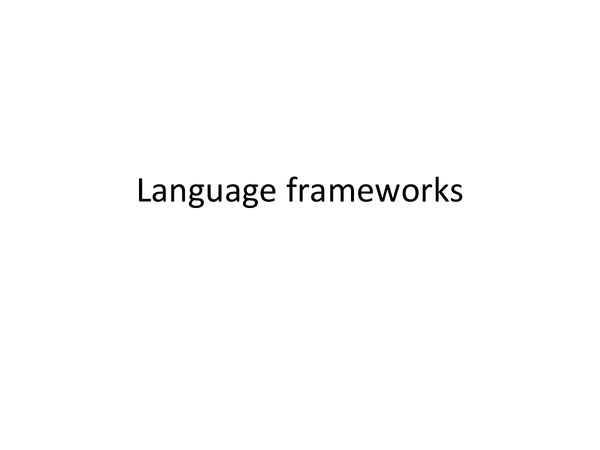 Preview of Language frameworks
