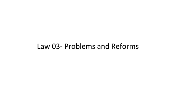 Preview of Law 03- Problems and Reforms
