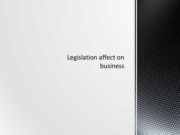 Preview of Legislation affect on business