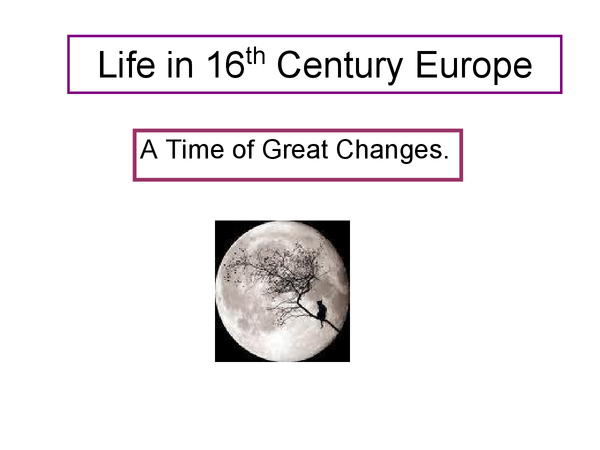 Preview of Life in 16th century europe