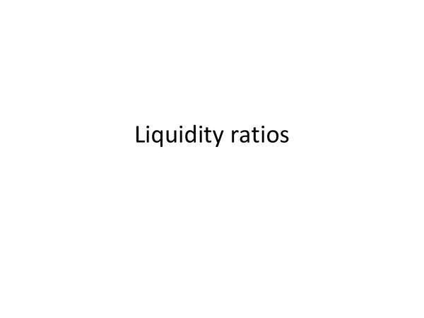 Preview of LIQUIDITY RATIOS