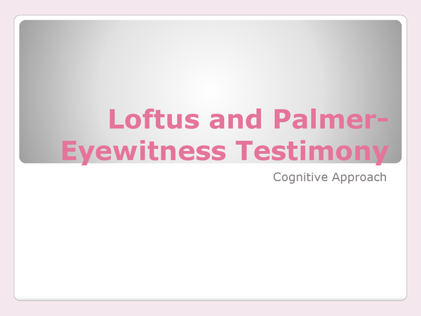 Preview of Loftus and Palmer- Eyewitness testimony