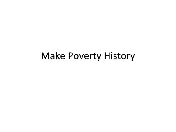 Preview of Make Poverty History Powerpoint