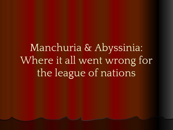 Preview of Manchuria & Abyssinia: Where it all went wrong for the league