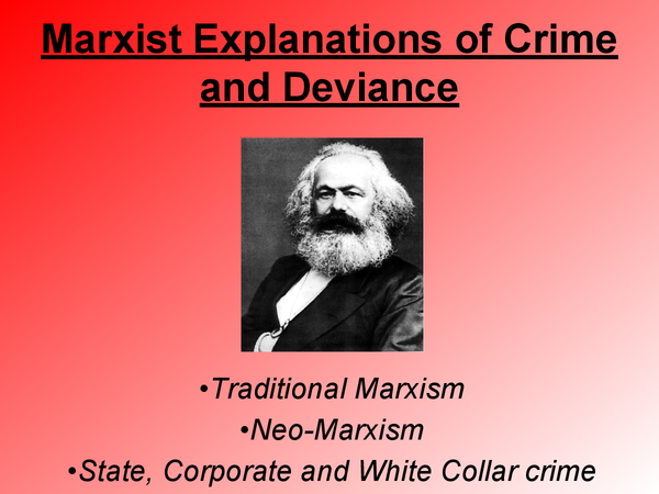 the marxist explanation of crime and Get an answer for 'what is marxism a simple outline pleasewhat is marxism it does not allow for corruption, organized crime, moochers.
