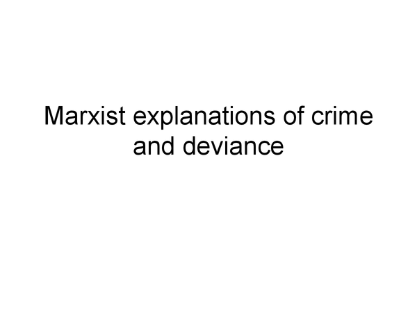 Preview of Marxist Explanations of Crime and Deviance