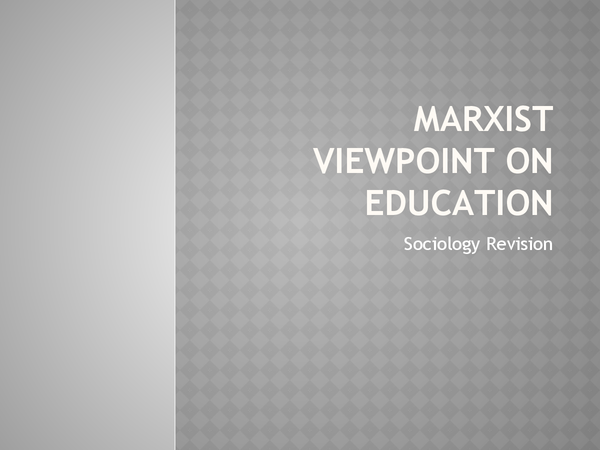 marxist on education Marxism is a method of socioeconomic analysis that frames capitalism through a paradigm of exploitation , media studies, political science, theater, history, sociology, art history and theory, cultural studies, education, economics.