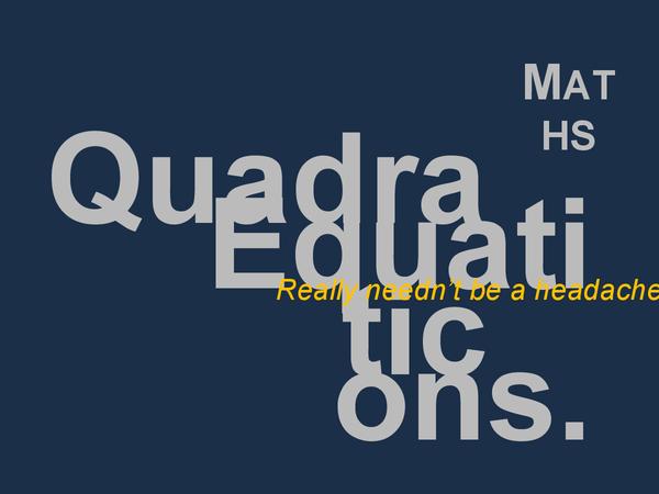 Preview of Mathematics - Quadratic Equations