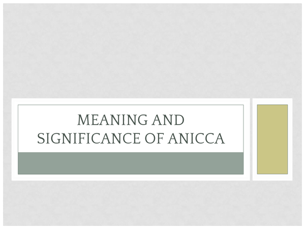 Preview of Meaning and Significance of Anicca