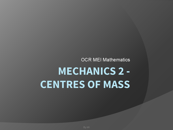 Preview of mechanics 2 : centres of mass
