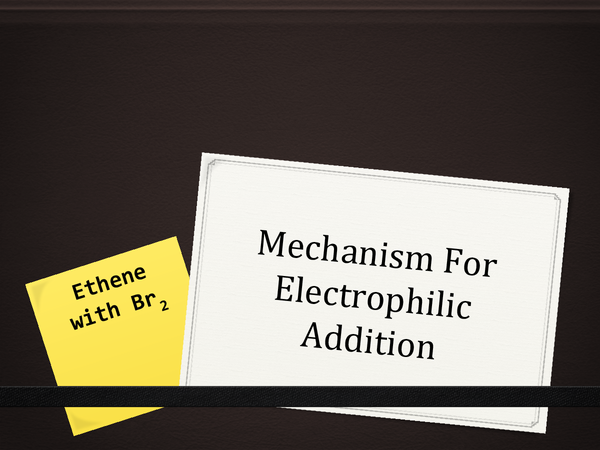 Preview of Mechanism for electrophilic addition - bromine + ethene