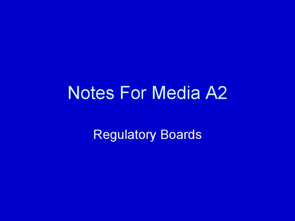 Preview of Media A2 Regulatory boards presentation