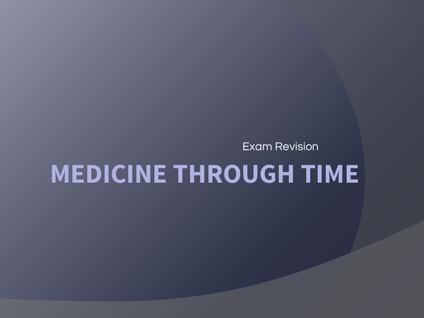 Preview of Medicine through time Revision!!