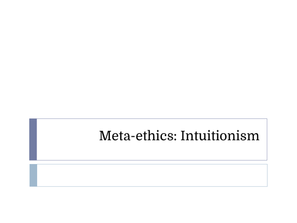 Preview of Meta-Ethics: Intuitionism