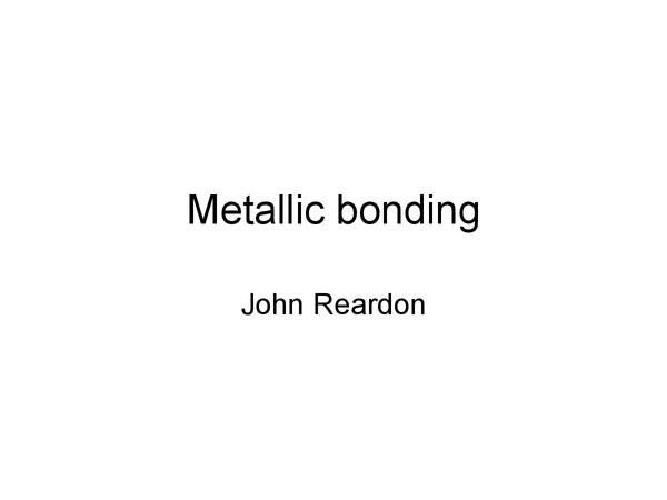 Preview of metallic bonding