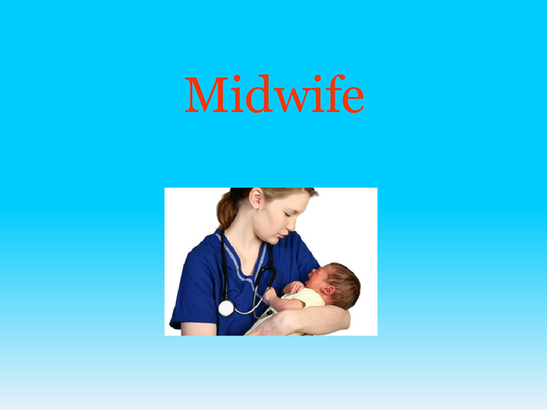 Preview of Midwives- Scientists at Work
