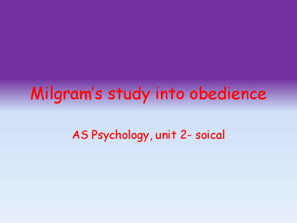Preview of milgrams obedience study, evaluation and variations