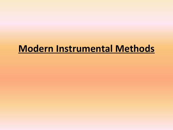 Preview of modern instrumental methods