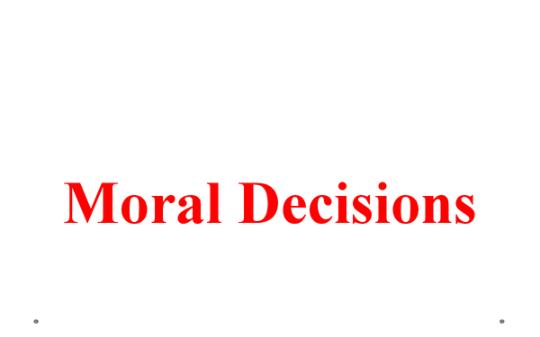 Preview of Moral Decisions - What would you do?