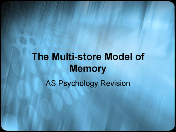 Preview of Multi Store Memory Model Revision AS Psychology