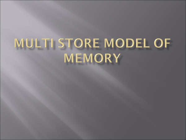 Preview of multi store model of memory