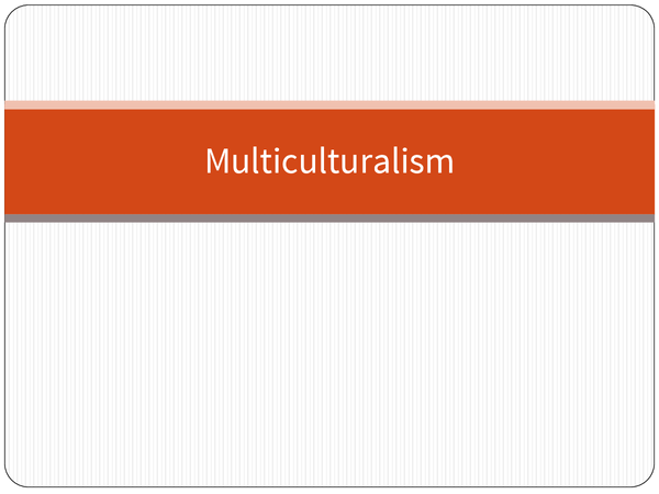 Preview of Multiculturalism Notes
