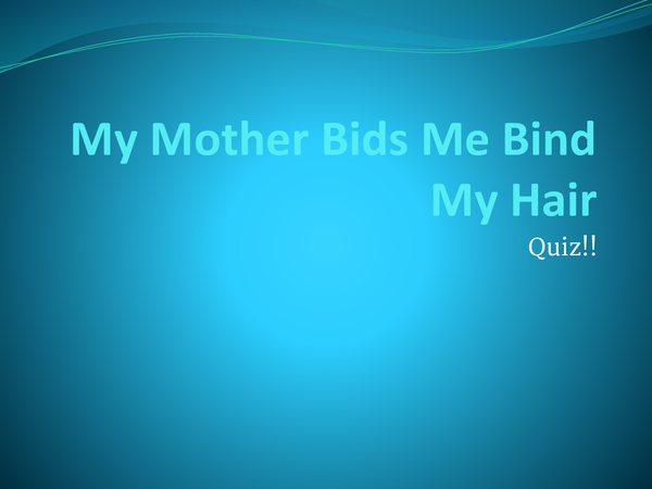 Preview of My Mother Bids Me Binds My Hair Quiz