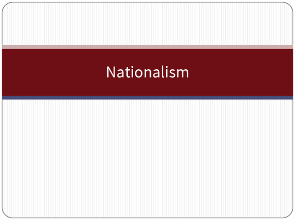 Preview of Nationalism Notes