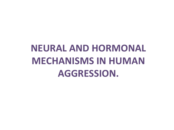 Preview of Neural and hormonal mechanisms of aggression.