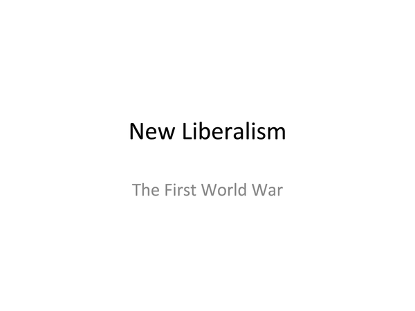 Preview of New Liberalism: The First World War